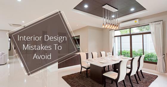 "Interior Design ""Mistakes"" to Avoid"